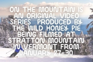 RSVP To Win: On The Mountain with The Wild Honey Pie!